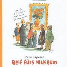 Reif fürs Museum